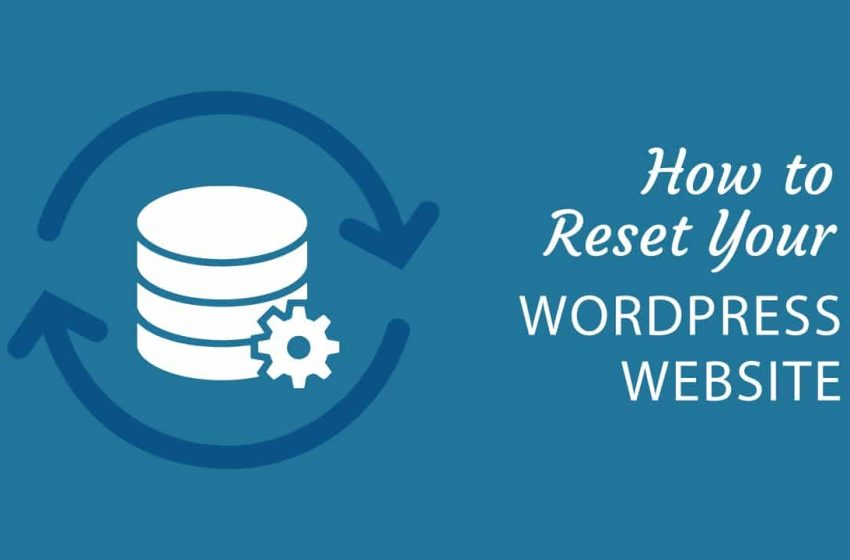 How to Reset WordPress Manually and with Plugin?